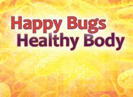 Happy Bugs, Happy Body