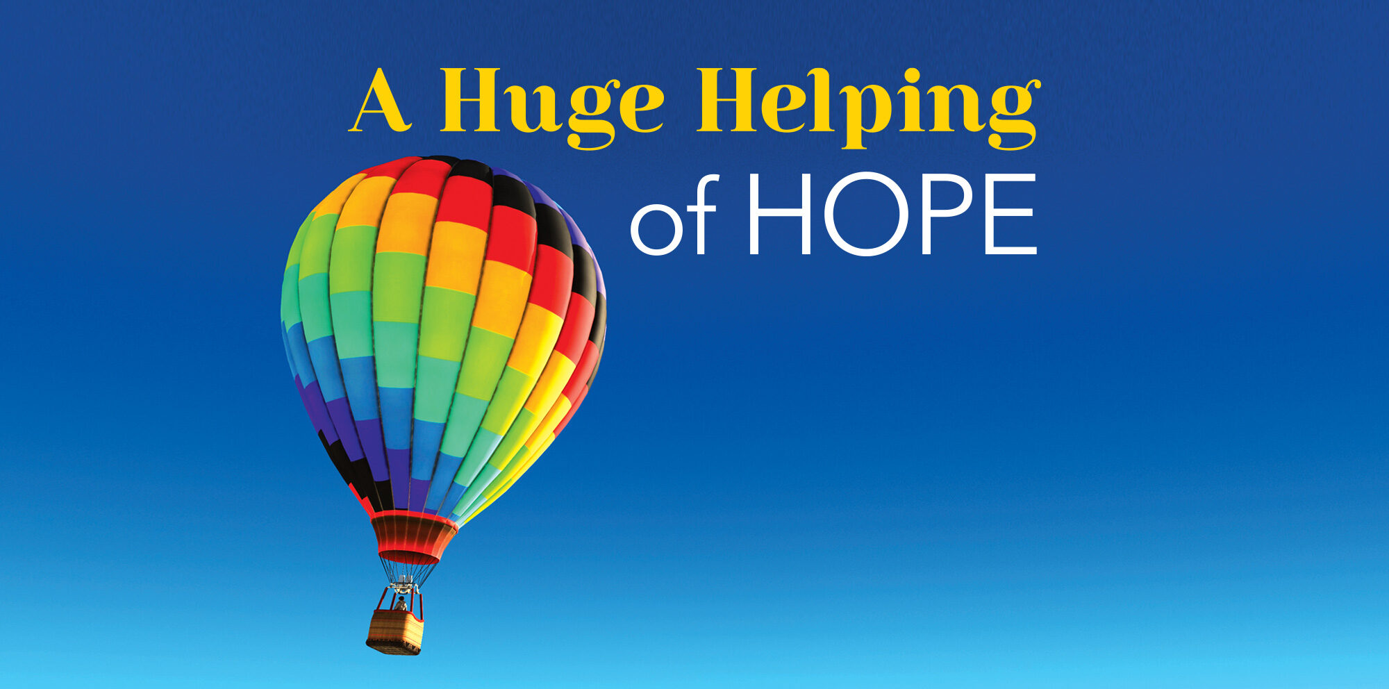 Huge Helping of Hope
