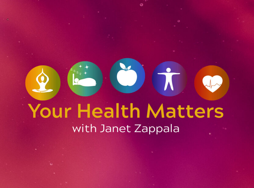 your health matters with Janet Zappala
