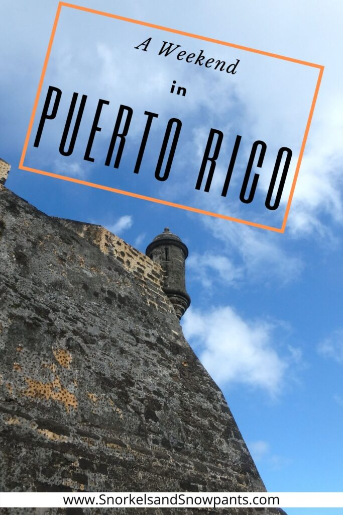 Weekend in Puerto Rico