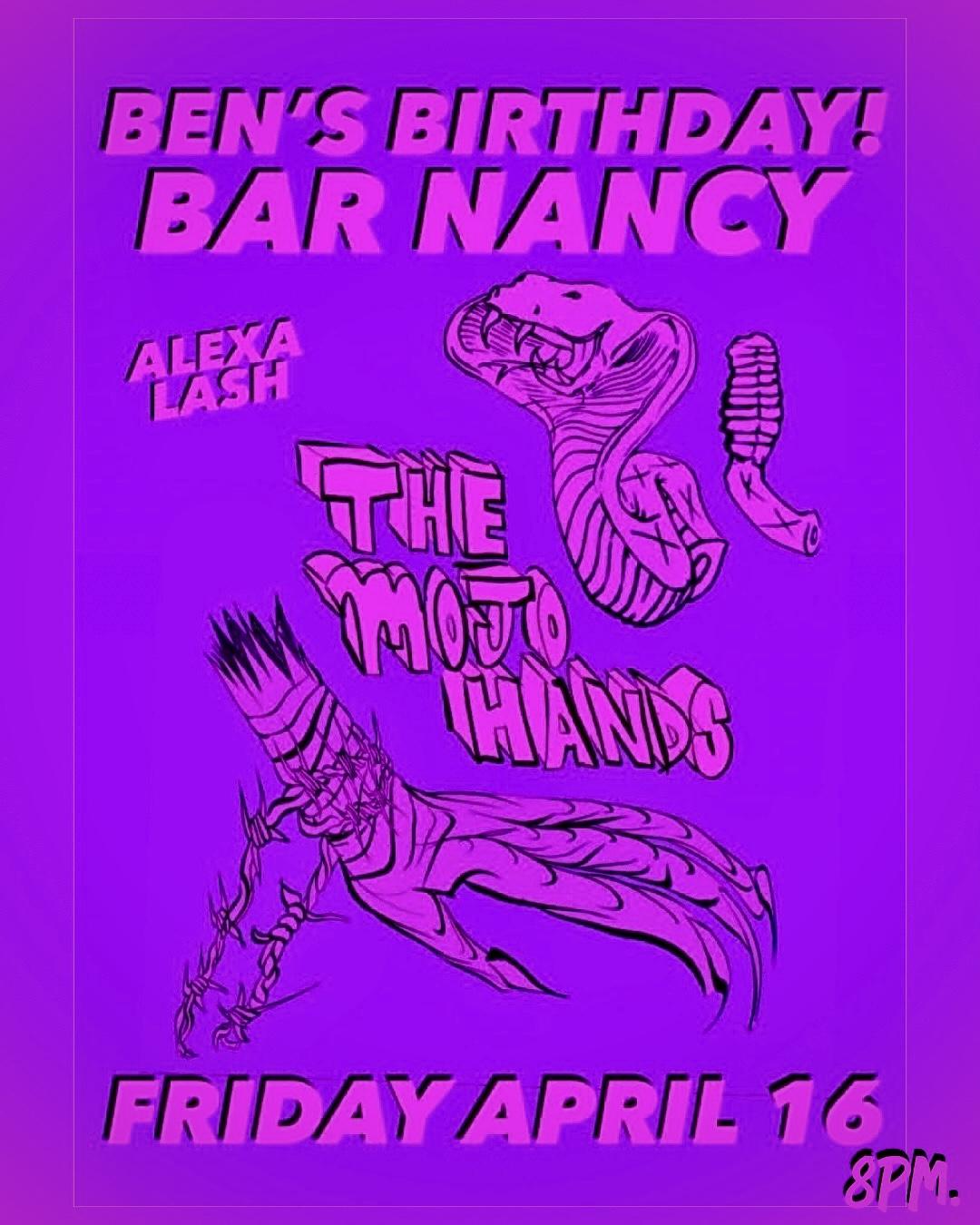 Ben's Birthday! at Bar Nancy with Alexa Lash - April 16th at 8pm