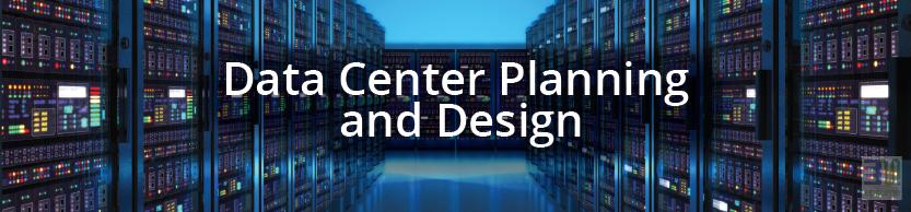 Data Center Planning and Design
