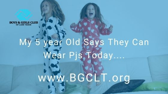 My 5 year Old Says They Can Wear Pjs Today….