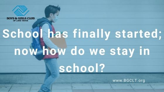 School has finally started; now how do we stay in school?