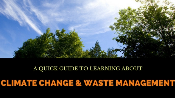 Climate Change & Waste Management – A Quick Guide