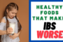 Healthy Foods That Make IBS Worse