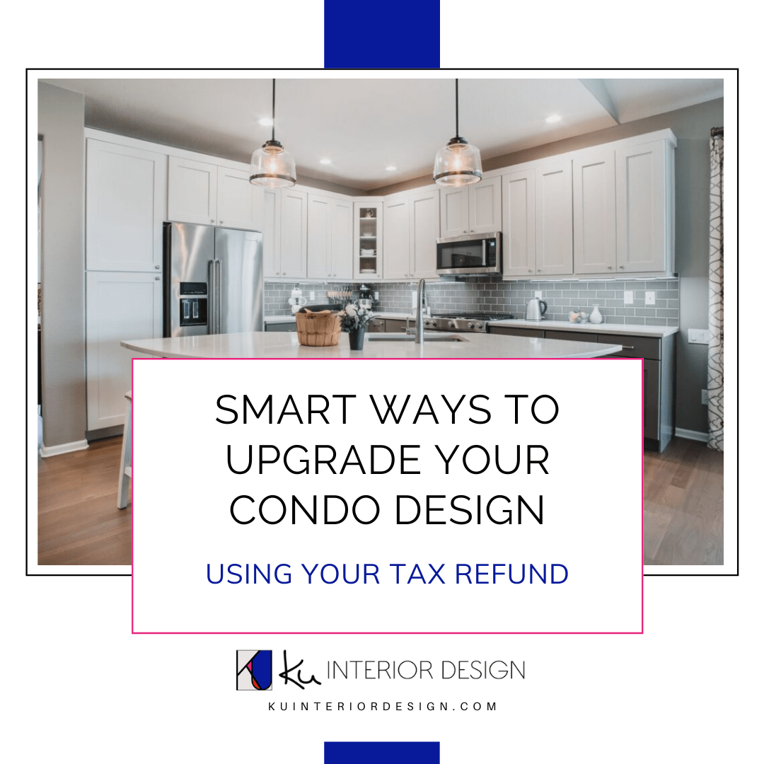 Upgrade Your Condo Design Using Your Tax Refund