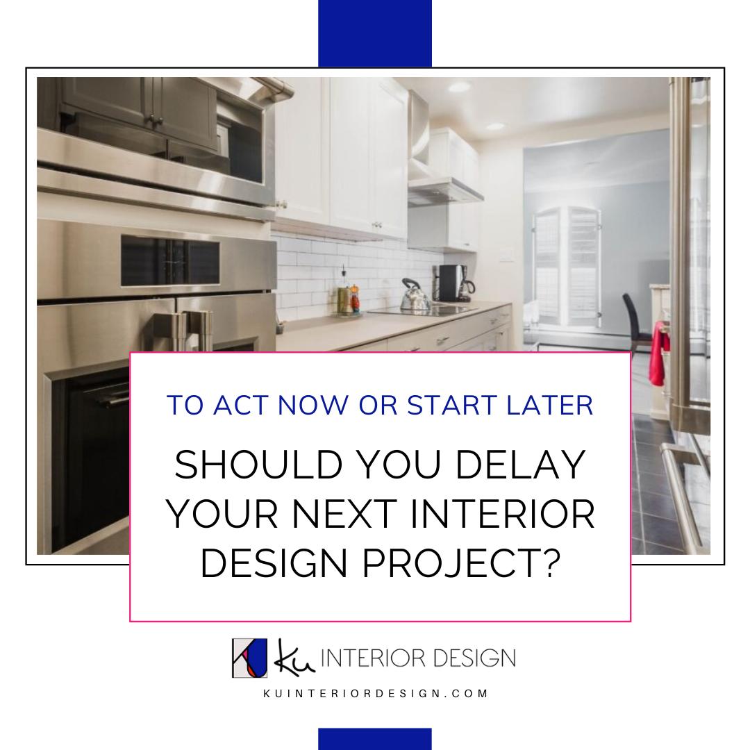 Delay Your Next Interior Design Project