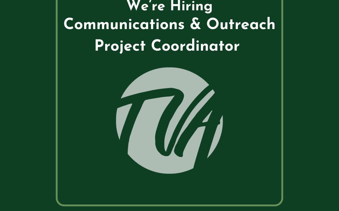 We're Hiring for a Communications and Outreach Project Coordinator!
