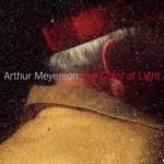 Arthur Meyerson: The Color of Light