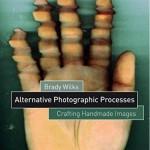 Brady Wilks: Alternative Photographic Processes