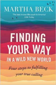 Finding Your Way in a Wild New World by Martha Beck cover