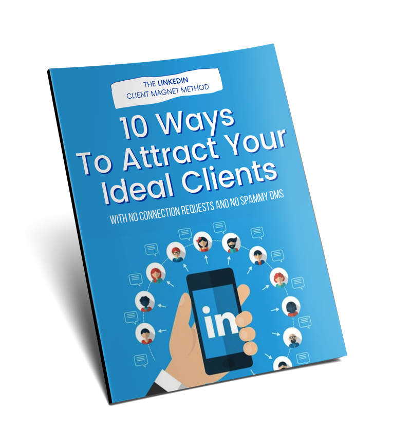 10 Ways to Attract Your Ideal Clients on Linkedin