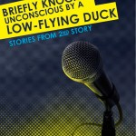 'Briefly Knocked Unconscious by a Low-Flying Duck'