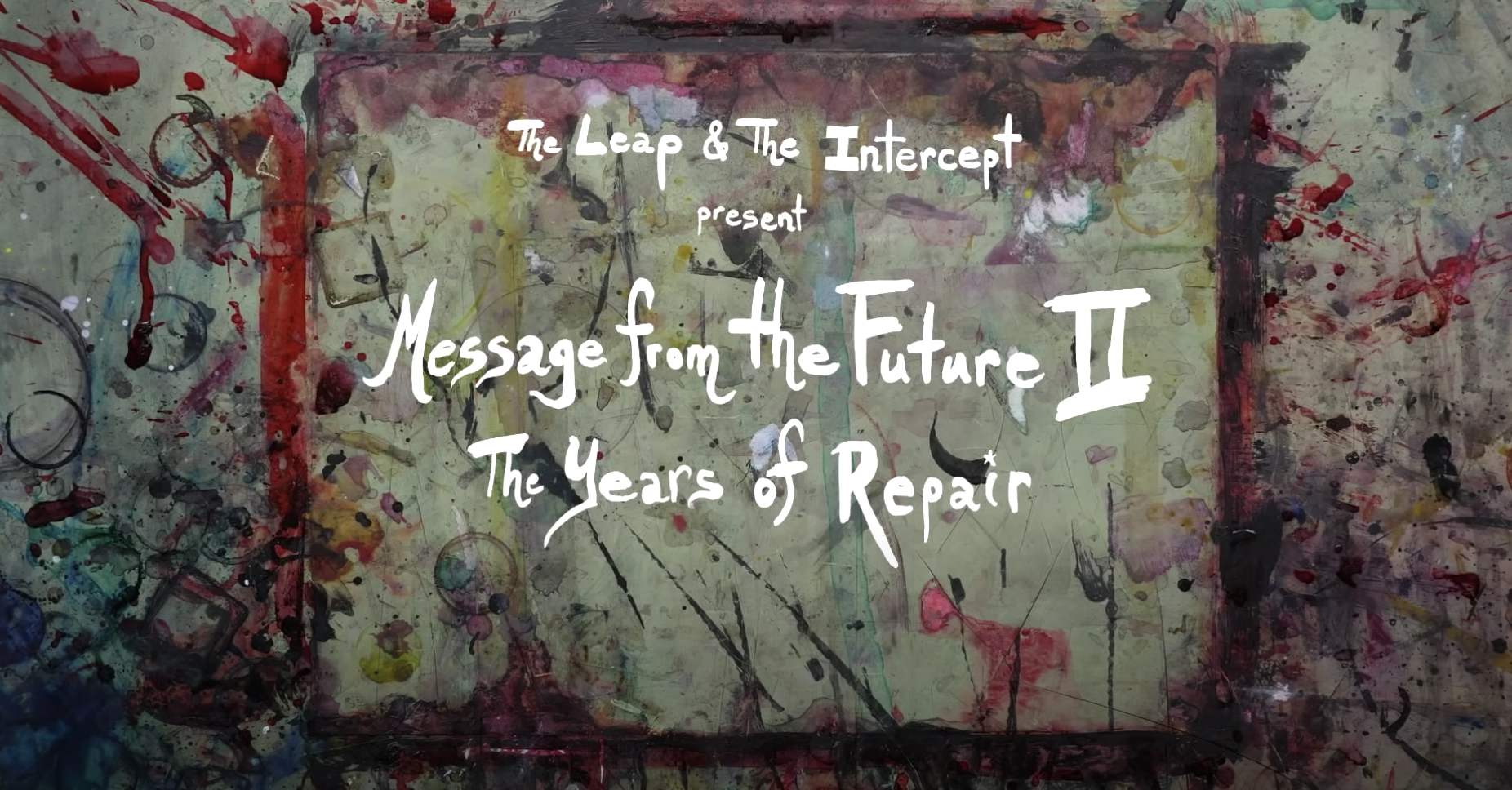 THE INTERCEPT – A MESSAGE FROM THE FUTURE II: THE YEARS OF REPAIR