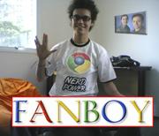 A Google Chrome Fanboy