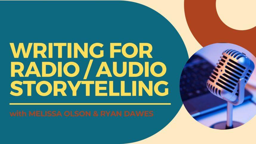 Writing for Audio/Storytelling