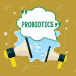 What is probiotics or probotics and what are its different strains?