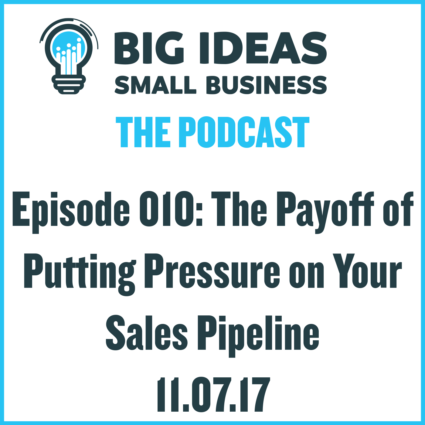 The Payoff of Putting Pressure on Your Sales Pipeline