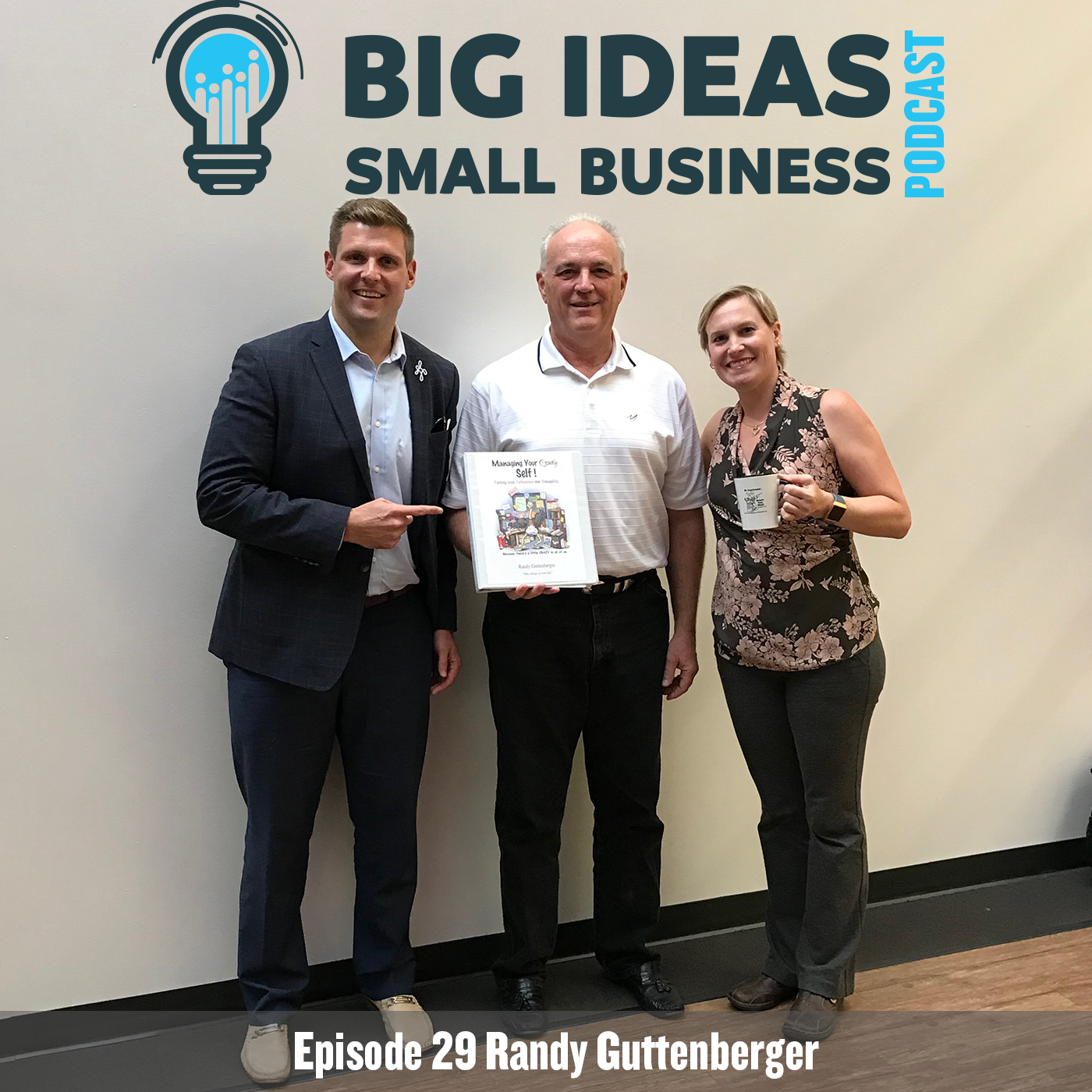 Manage Your Crazy Self with Guest Randy Guttenberger