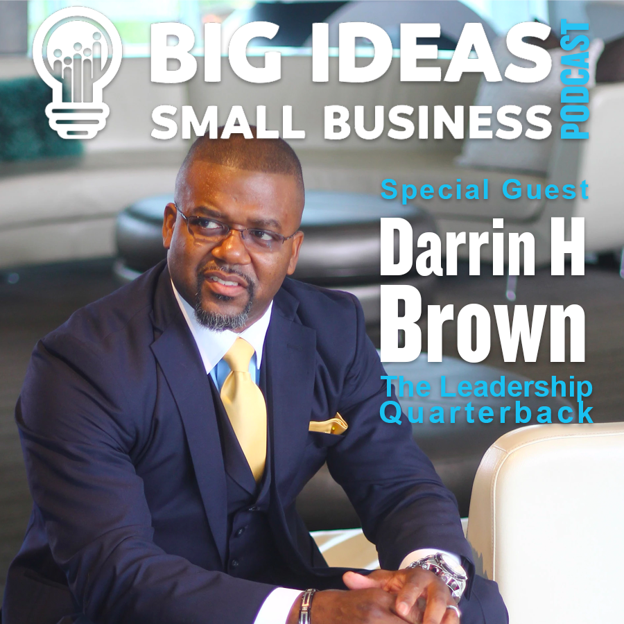Be a Leadership Quarterback with Darrin H Brown