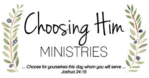 Choosing Him Ministries