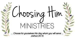 Choosing Him Ministries