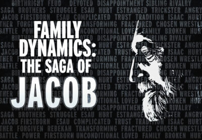 Family Dynamics:                    The Saga of Jacob