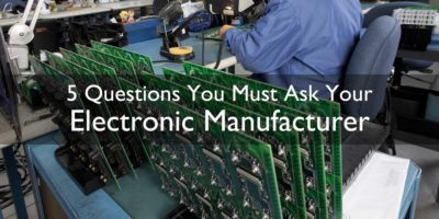 Electronic Manufacturer Questions