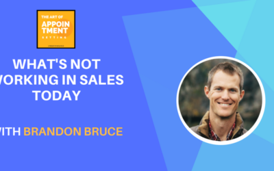 What's NOT Working in Sales Today & How to Fix It | Brandon Bruce