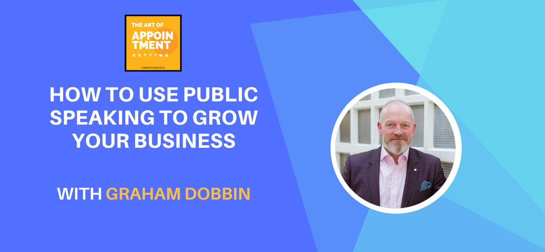 How to Use Public Speaking to Grow Your Business | Graham Dobbin