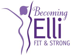 Becoming Elli Fit & Strong