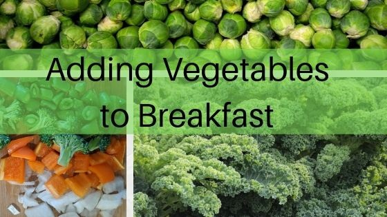 adding vegetables to breakfast