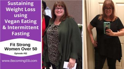 Sustaining Weight Loss using Vegan Eating & Intermittent Fasting