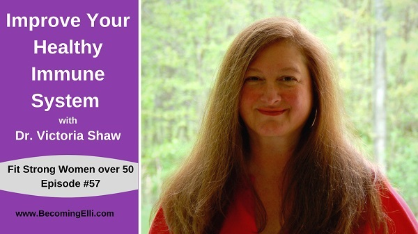 Improve your healthy immune system Dr. Victoria Shaw BE