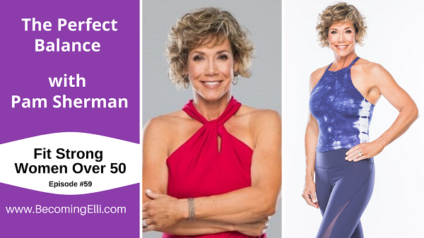 The Perfect Balance with Pam Sherman - 59 be