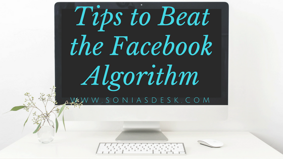 Tips to Beath the Facbook Algorithm- Sonia's Desk