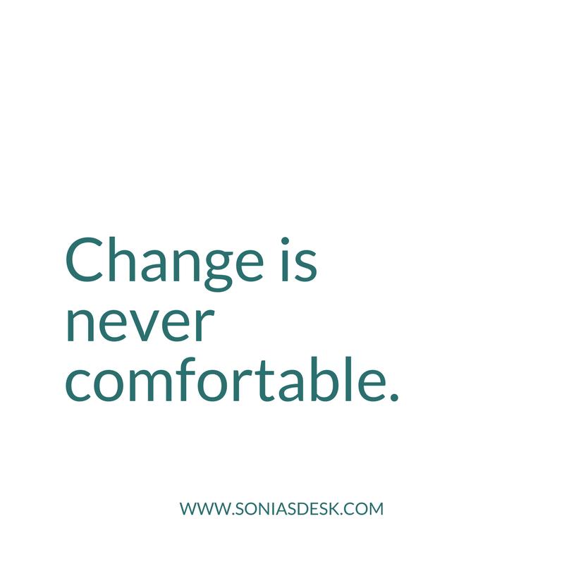 Change is Never Comfortable