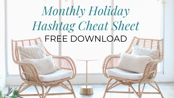 Monthly Holiday Hashtag Cheat Sheet FREE Download
