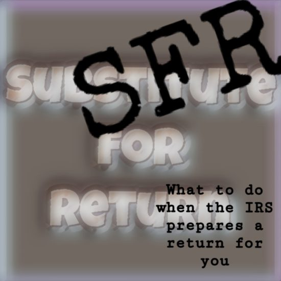 """The IRS Prepared A """"Substitute"""" Tax Return For My Unfiled"""