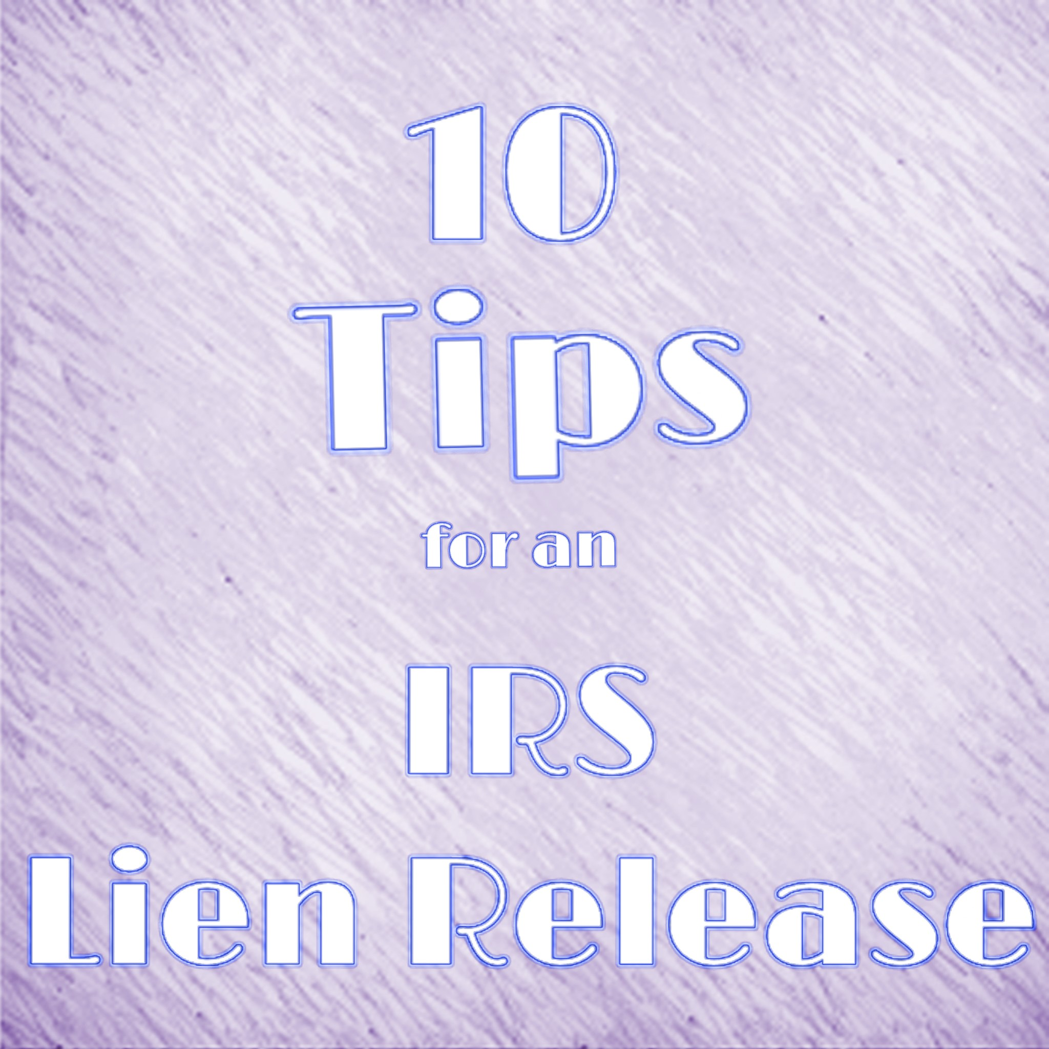 IRS Tax Lien; IRS Lien Release; Federal Tax Lien