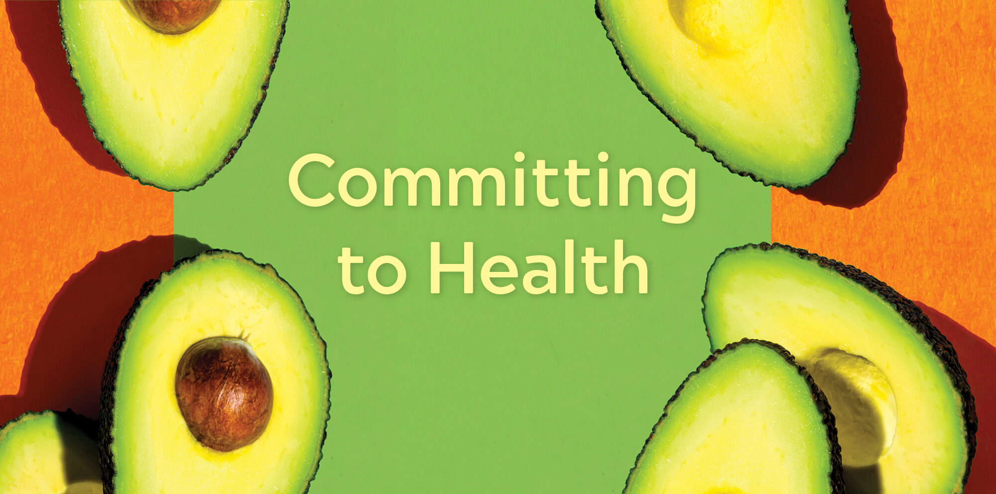 Committing to health with image of avocados