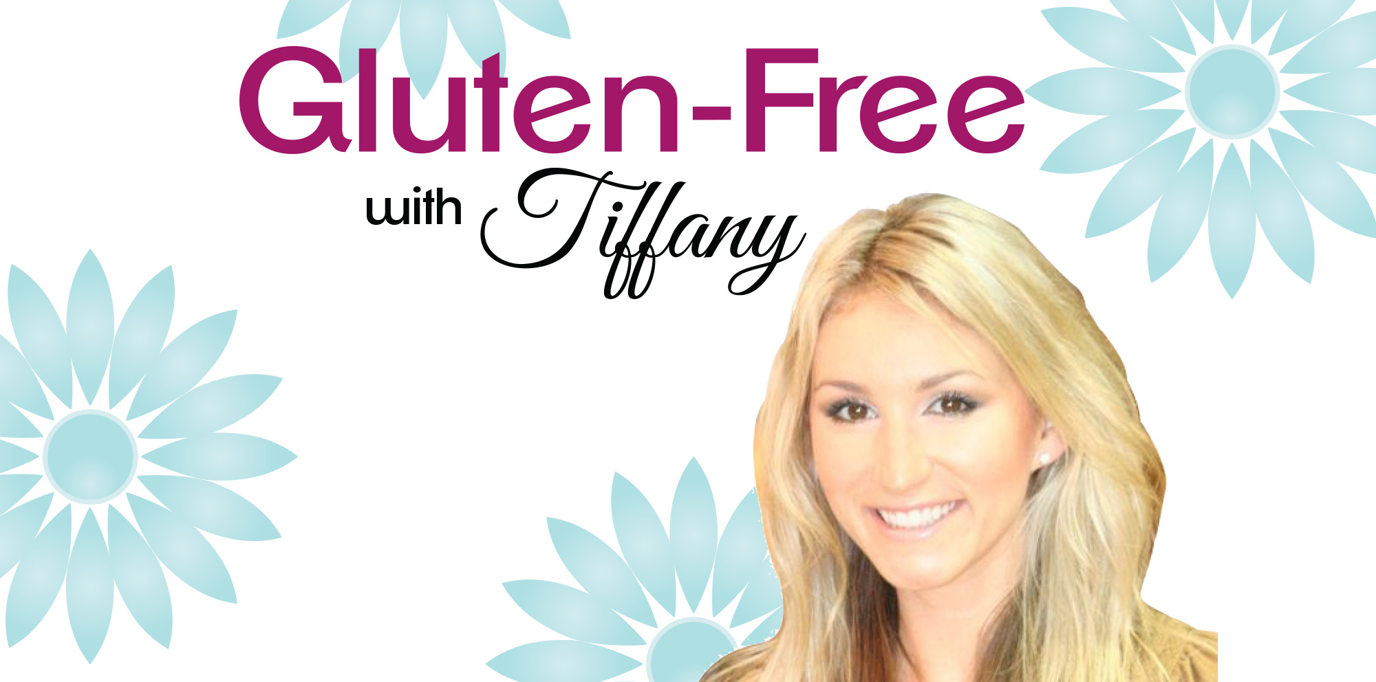 Gluten Free with Tiffany