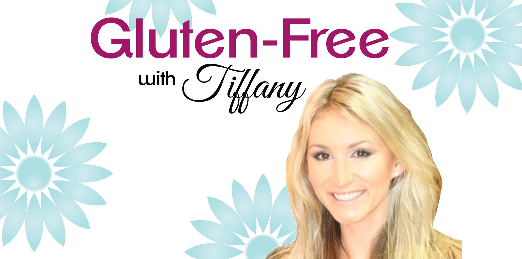 Gluten Free with Tiffany