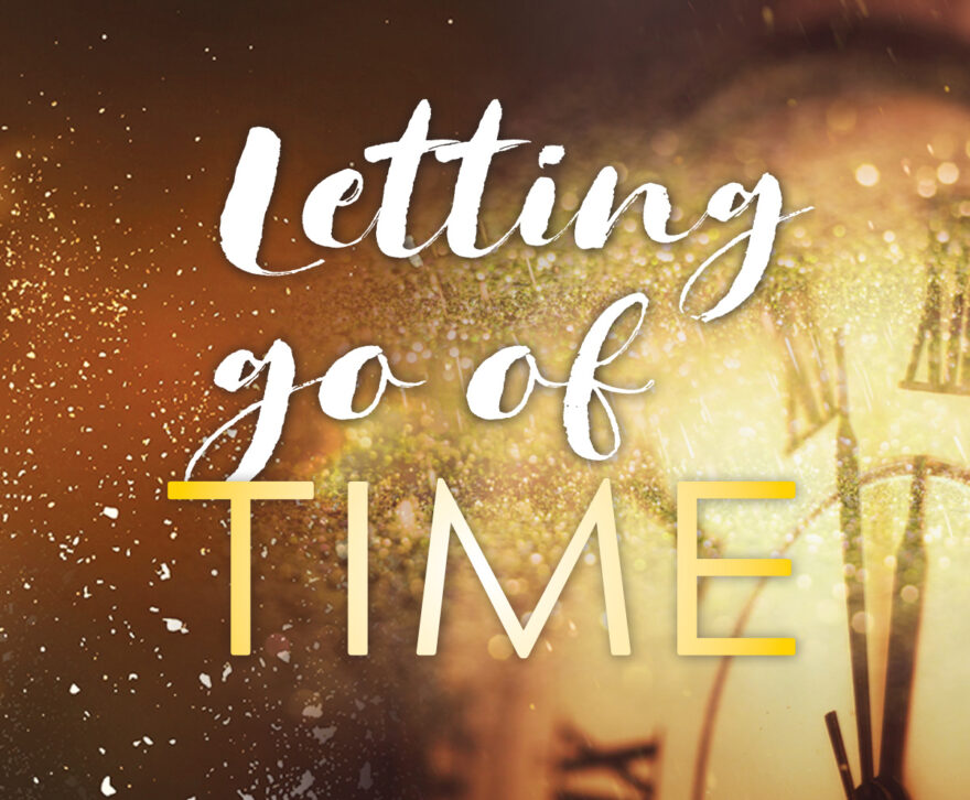 Letting go of time