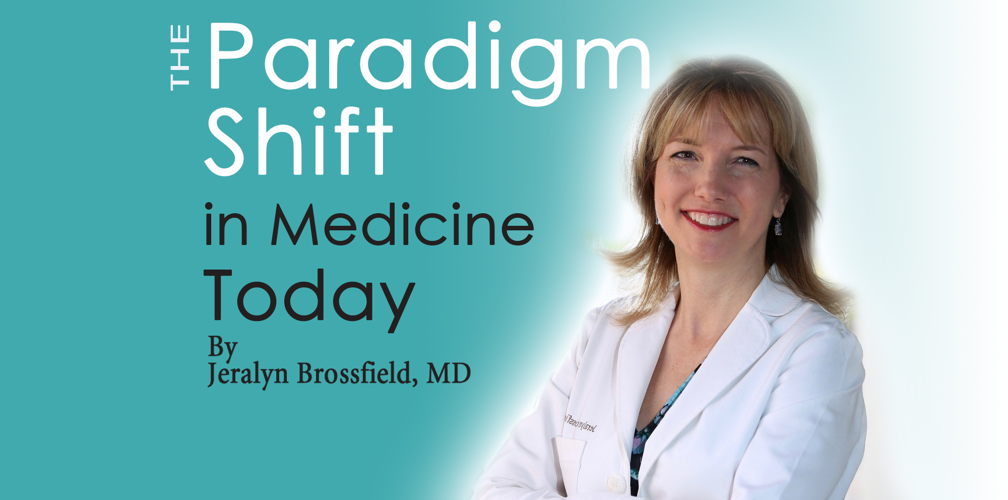 The Paradigm Shift in Medicine Today