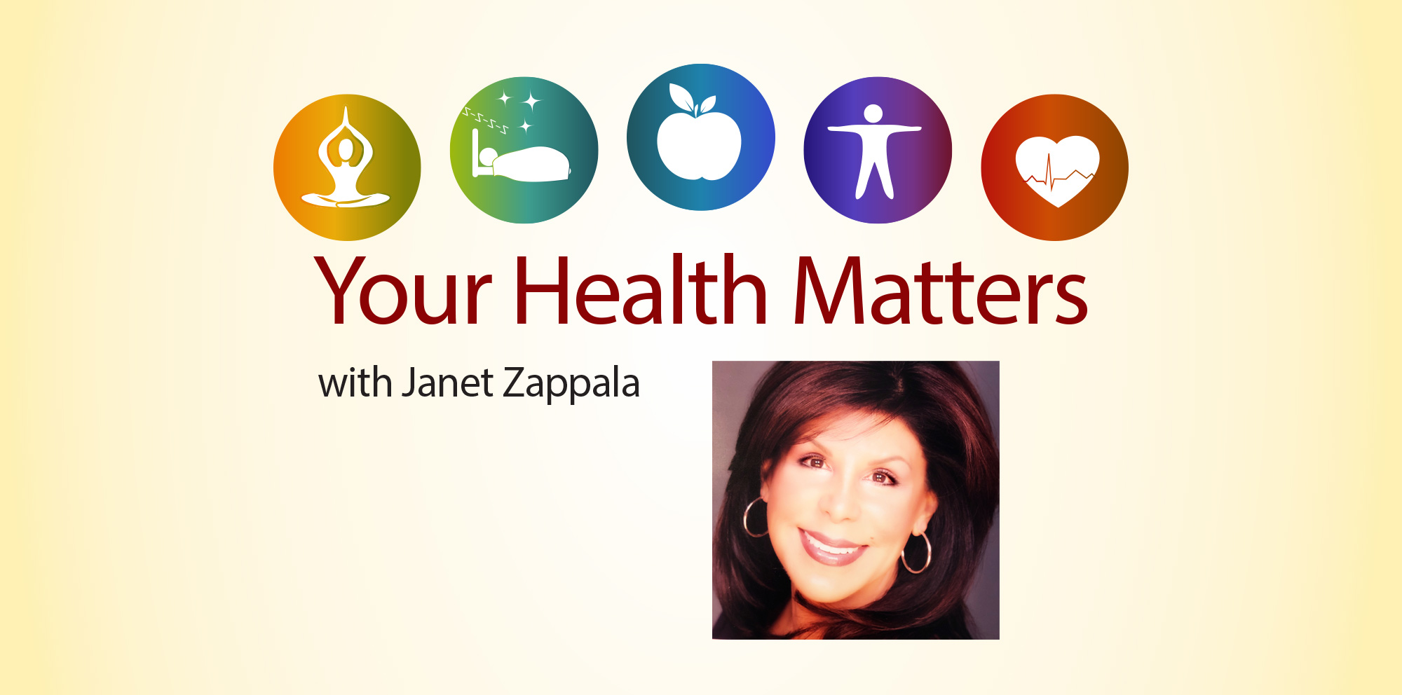Your Health Matters - with Janet Zappala