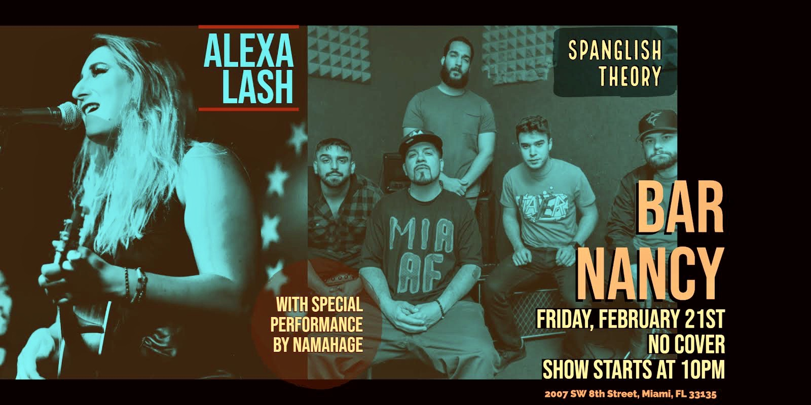 Join us for a night of Alternative Rock and Roll, Hip Hop, Pop, Folk Music and Latin Fusion! Featuring: ALEXA LASH SPANGLISH THEORY Special Guest Performance By: NAMAHAGE!