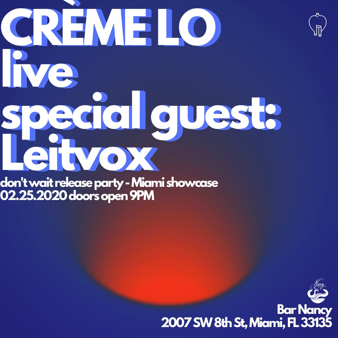 Crème Lo Release Party/ Miami Showcase Feat. Leitvox! at Bar Nancy