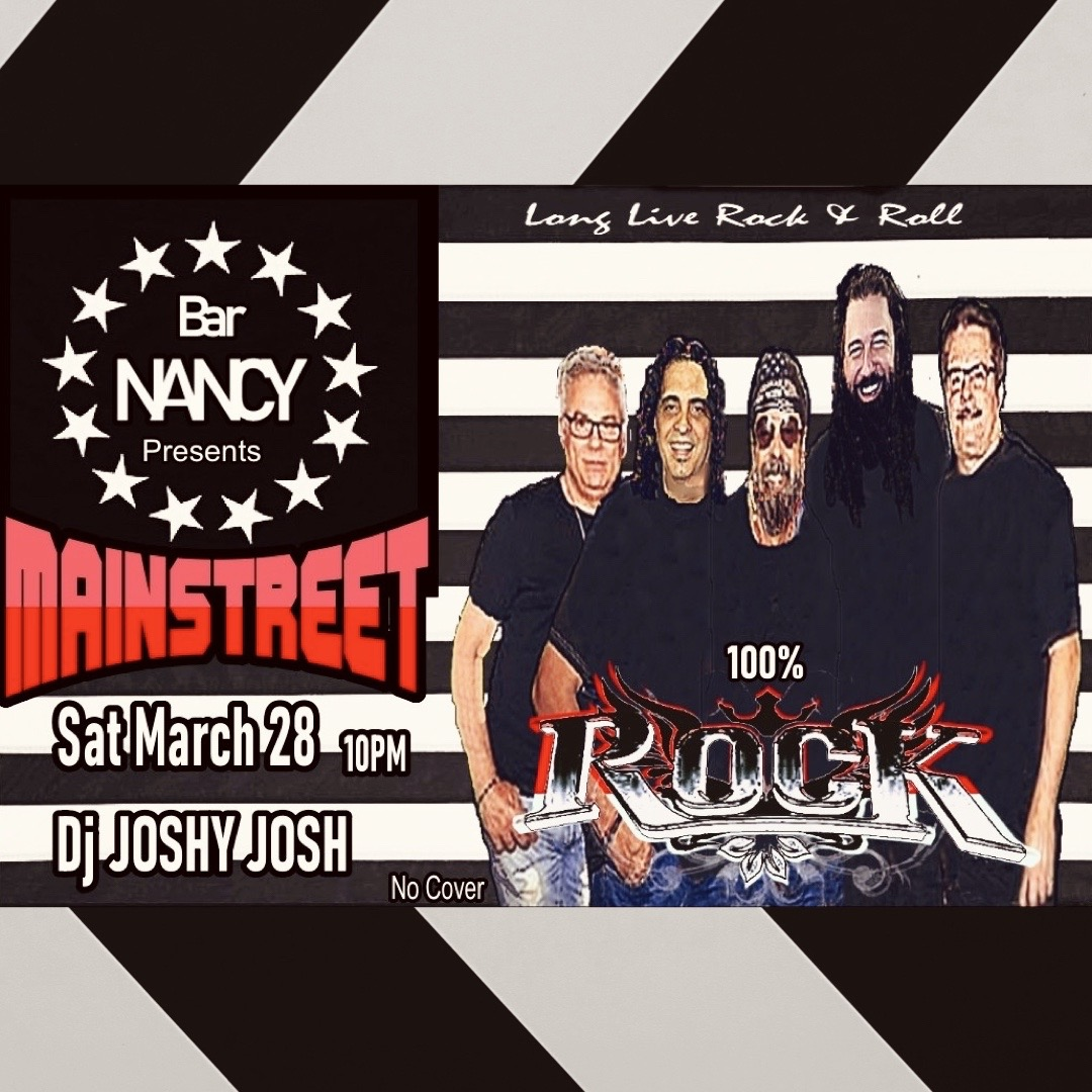 Long Live Rock & Roll with MainStreet! 100% ROCK! at Bar Nancy